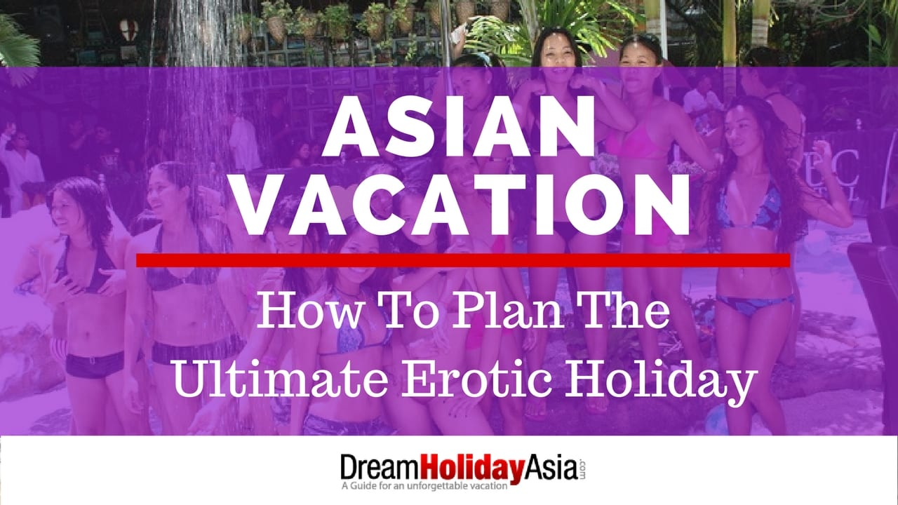 Asian Sex Vacation – Plan the Ultimate Erotic Holiday