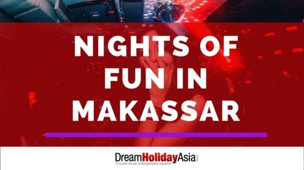 Nights of Fun in Makassar