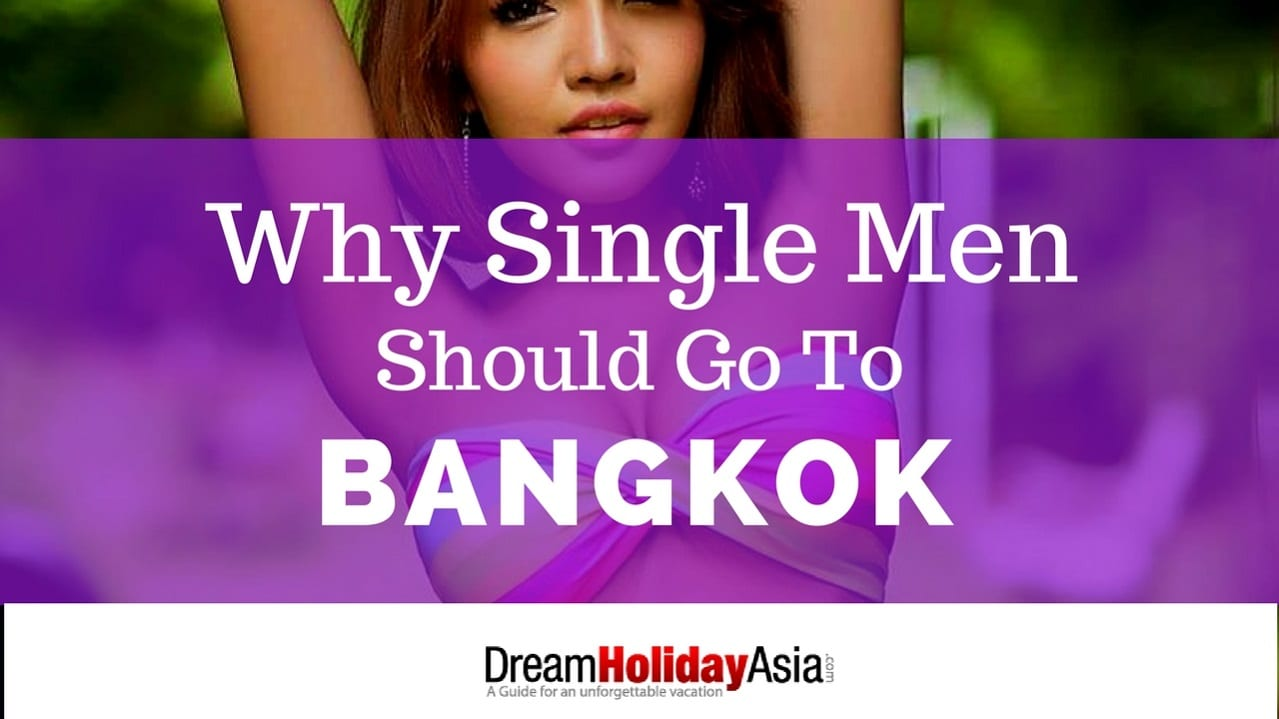 Why Single Men Should Go To Bangkok
