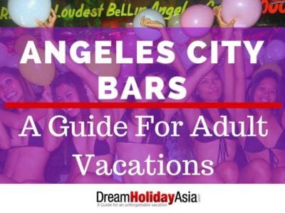 Angeles City Bars; A Guide for adult vacations