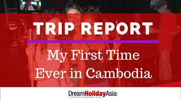 My First Time Ever in Cambodia