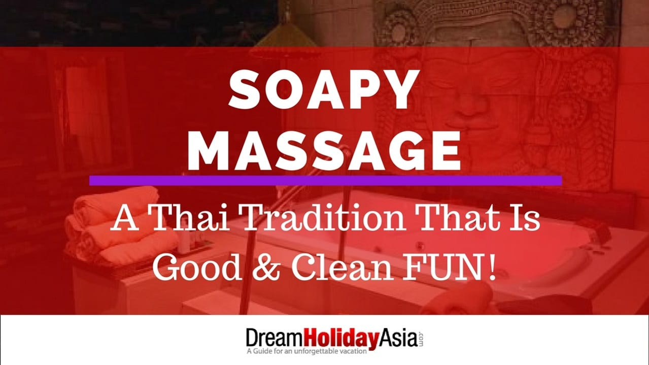 Soapy Massage A Thai Tradition That Is Good & Clean Fun!
