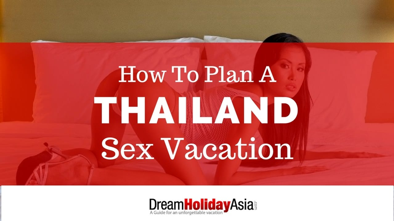 How To Plan a Sex Vacation to Thailand (1)