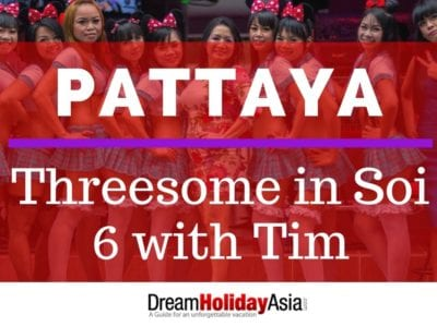 Pattaya; Threesome in Soi 6 with Tim