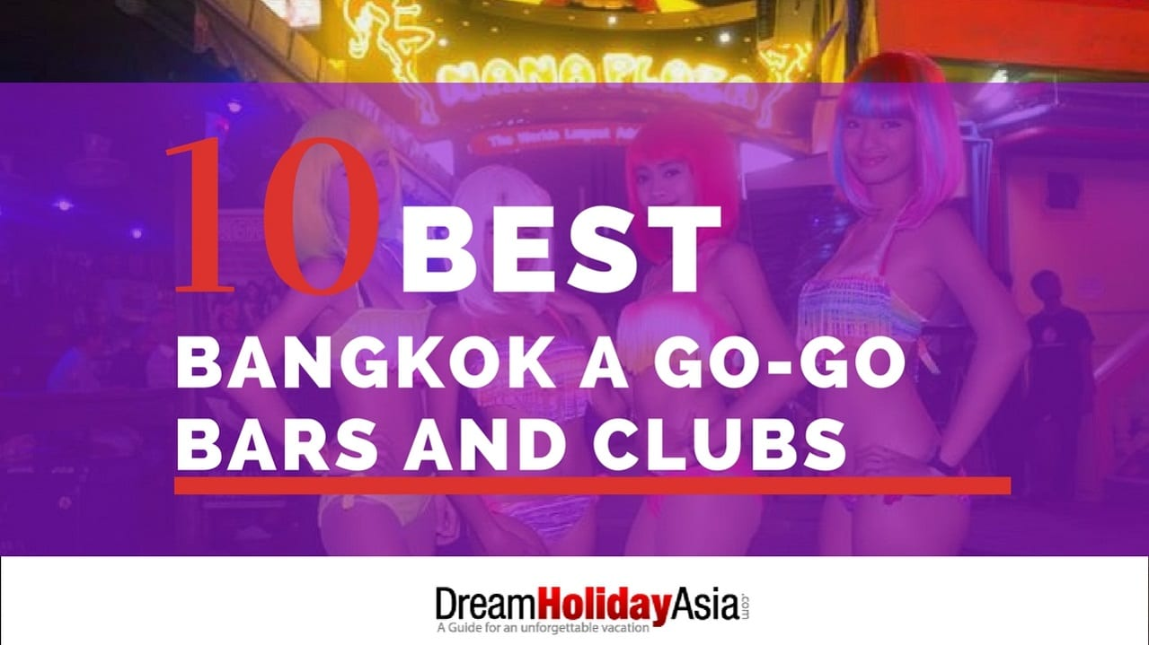 Top 10 Best Bangkok a Go-Go Bars and Clubs