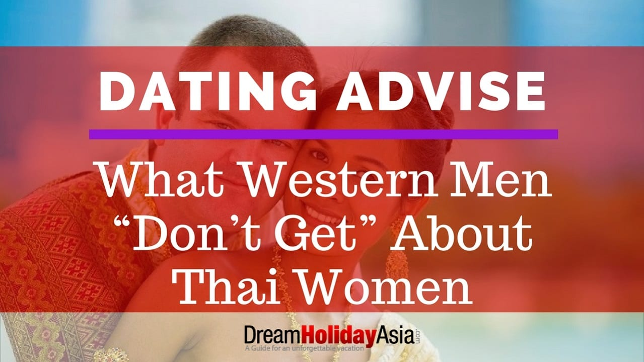 "Dating Advise What Western Men ""Don't Get"" About Thai Women"