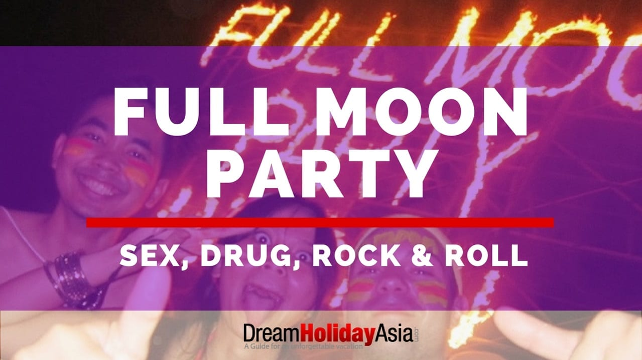 Full Moon Party Sex, Drug, Rock & Roll