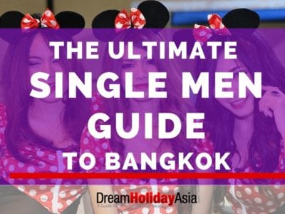 The Ultimate Single Men Guide to Bangkok