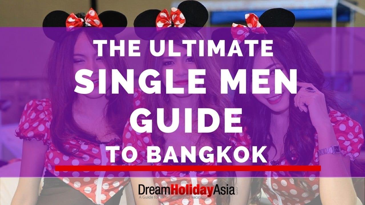 The Ultimate Single Men Guide to Bangkok