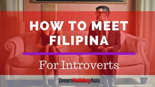 How To Meet Filipina Girls Even When You Are An Introvert