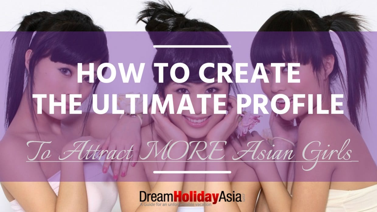 how-to-create-the-ultimate-online-profile-to-attract-more-asian-girls