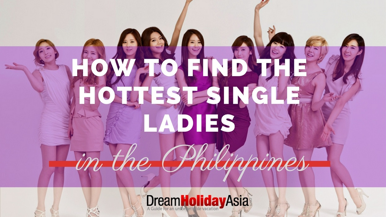 how-to-find-the-hottest-single-ladies-in-the-philippines-and-make-them-chase-you-2