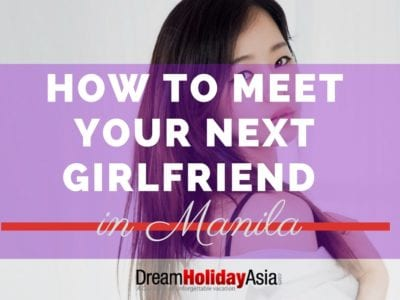 How To Meet Your Next Girlfriend in Manila