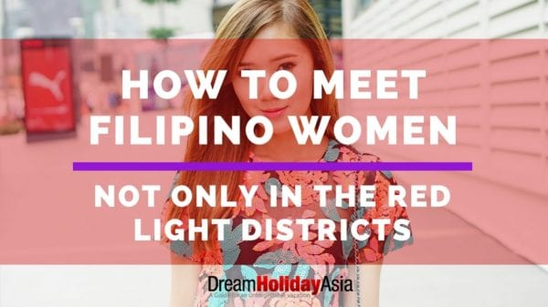 How To Meet Filipino Women - Not Only Red Light Districts