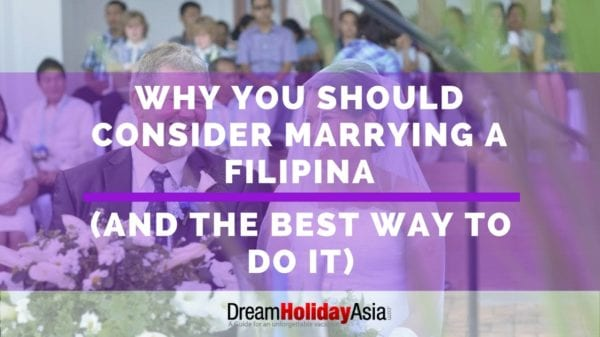 Why You Should Consider To Marry A Filipina