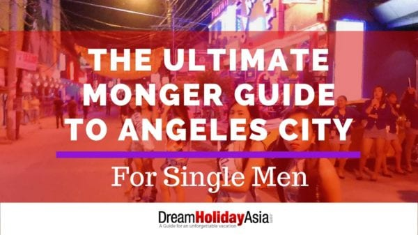 The Ultimate Monger Guide To Angeles City For Single Men