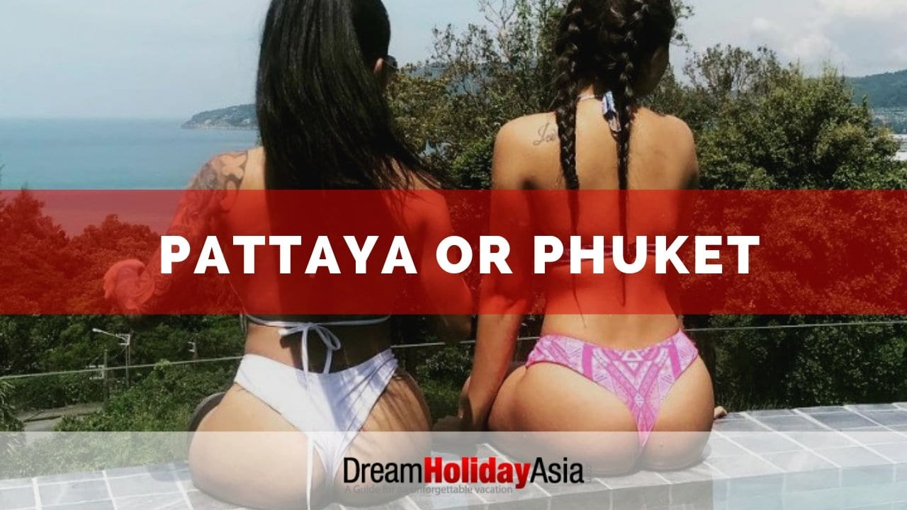 Pattaya VS Phuket for single men