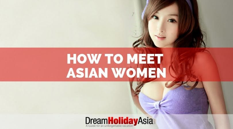 how to meet asian women